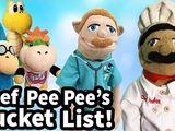Chef Pee Pee's Bucket List!