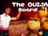The Ouija Board!