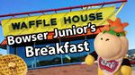 Bowser Junior's Breakfast