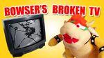 Bowser's Broken TV