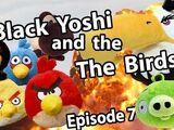 Black Yoshi and the Birds Episode 7