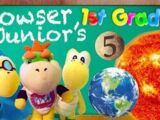 Bowser Junior's 1st Grade! Part 5
