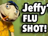 Jeffy's Flu Shot!