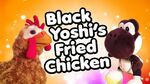 Black Yoshi's Fried Chicken