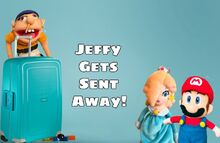 SML Movie Jeffy Gets Sent Away!