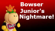 SML Movie Bowser Junior's Nightmare!