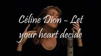 Céline Dion - Let Your Heart Decide