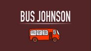 Bus Johnson title card