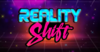 RealityShift