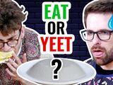 EAT IT OR YEET IT 2