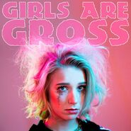 Girls Are Gross cover