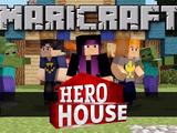 Maricraft: Hero House