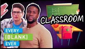 EVERY CLASSROOM EVER (w- Kevin Hart & Tiffany Haddish)
