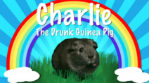 Charlie the drunk something