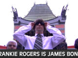 Frankie Rogers is James Bond