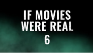 If Movies Were Real 6 title card