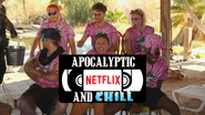 Apocalyptic Netflix and Chill