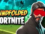 FORTNITE BLINDFOLDED CHALLENGE - Fortnite: Battle Royale!