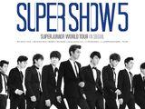 "SUPER JUNIOR WORLD TOUR ""SUPER SHOW 5"""