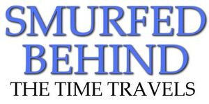 Smurfed Behind Time Travels