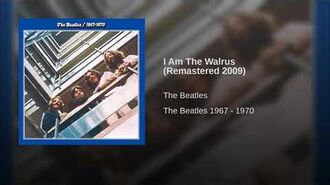 I Am The Walrus (Remastered 2009)