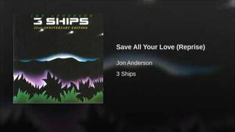Save All Your Love (Reprise)
