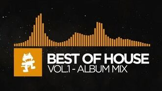 Best of House Music - Vol. 1 (1 Hour Mix) Monstercat Release
