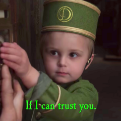 If I can trust you.