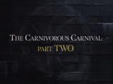 The Carnivorous Carnival: Part Two