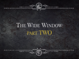 The Wide Window: Part Two