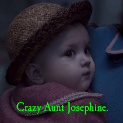 Crazy Aunt Josephine.
