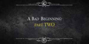 The Bad Beginning P2 title card