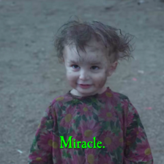 Miracle.