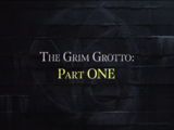 The Grim Grotto: Part One