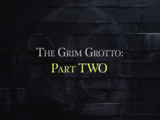 The Grim Grotto: Part Two