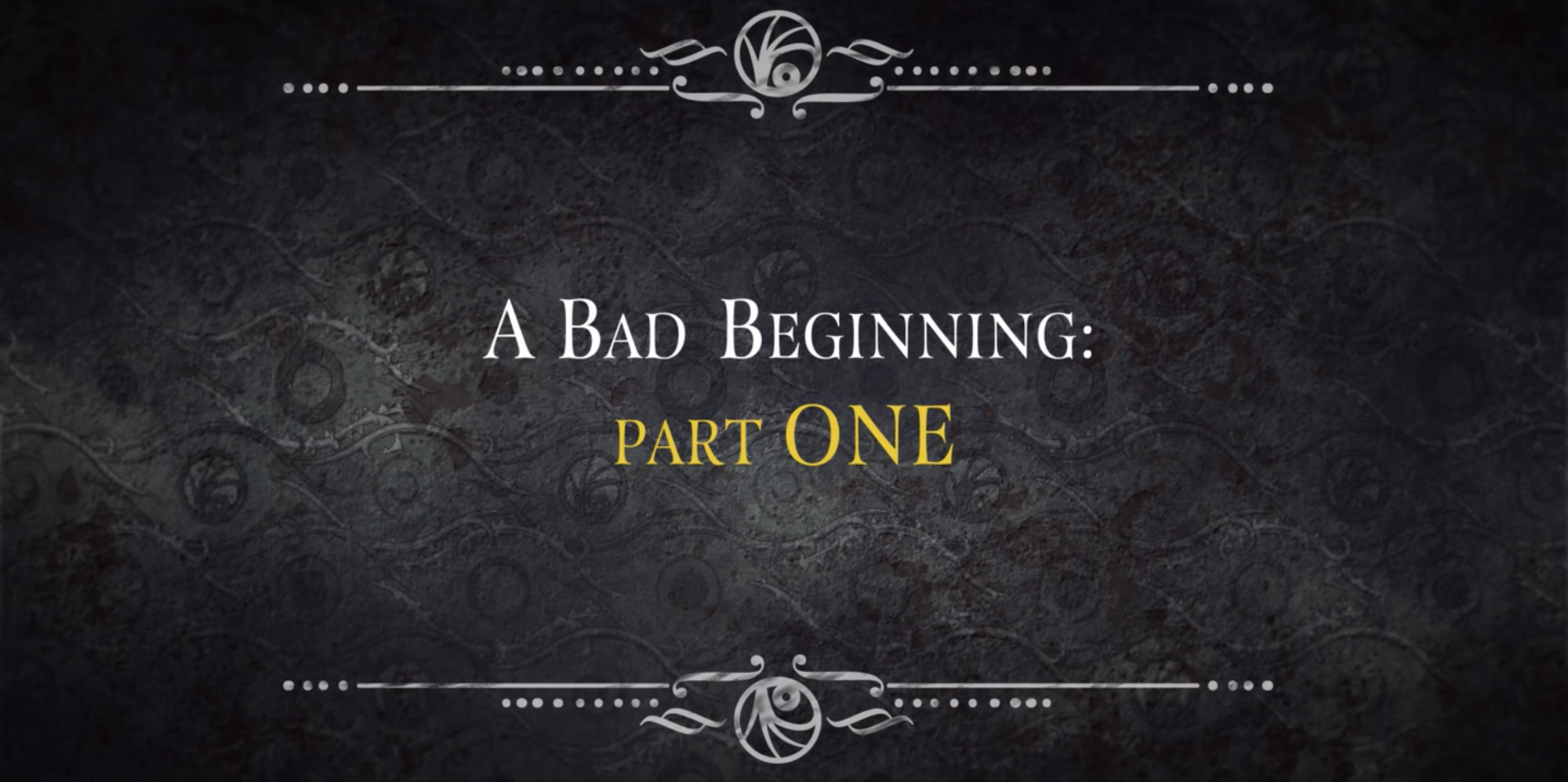 A Bad Beginning: Part One | Lemony Snicket Wiki | FANDOM