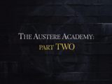 The Austere Academy: Part Two