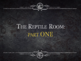 The Reptile Room: Part One