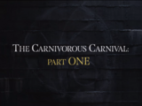 The Carnivorous Carnival: Part One
