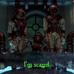 I'm scared.