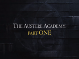 The Austere Academy: Part One