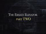 The Ersatz Elevator: Part Two