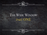 The Wide Window: Part One