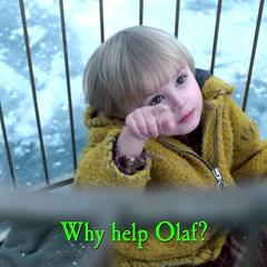 Why help Olaf?