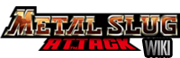Welcome to Metal Slug Attack wiki!