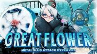GREAT FLOWER: MSA EXTRA OPS