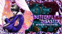 BUTTERFLY DISASTER: MSA EXTRA OPS
