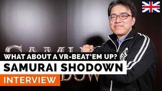 Samurai Shodown - Interview What about a VR-Beat'em Up? (EN London)