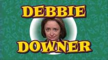 Image result for debbie downer