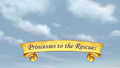 Princesses to the Rescue! title card.png